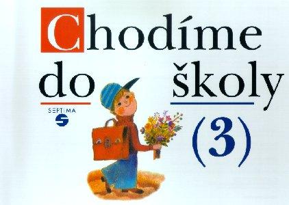 Chodíme do školy /3/ - Blažková Božena