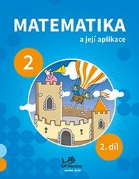 Matematika a její aplikace 2. r. 2.díl