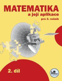 Matematika a její aplikace 3. r. 2.díl