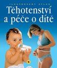 Těhotenství a péče o dítě - Ilustrovaný atlas (1)