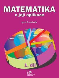 Matematika a její aplikace 5. r. 1.díl