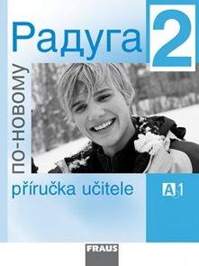 Raduga po-novomu 2 - příručka pro učitele /A1/ - Raduga nově