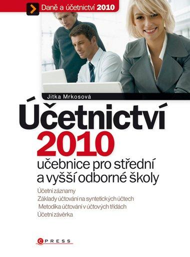 Účetnictví 2010 učebnice pro SŠ a VOŠ - Jitka Mrkosová - 17x23 cm