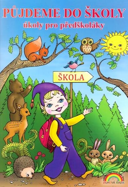 Půjdeme do školy - pracovní učebnice pro děti před vstupem do 1. ročníku ZŠ - Andrýsková Lenka - A4