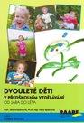 Dvouleté děti v předškolním vzdělávání - od jara do léta
