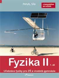 Fyzika II - učebnice 1.díl s komentářem pro učitele - Pohyb a síla