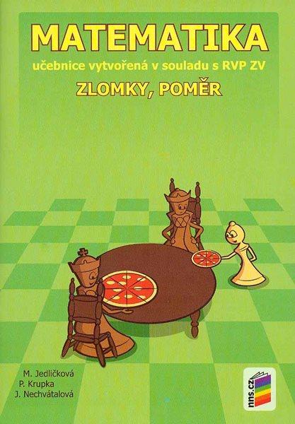 Matematika 7 - učebnice - Zlomky, poměr v souladu s RVP ZV /NOVÁ ŘADA/ - M. Jedličková, P. Krupka, J. Nechvátalová - B5