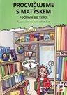 Procvičujeme s Matýskem ( PS pro 3. r. k 8. dílu učebnice ) - Matýskova matematika