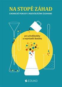 Na stopě záhad - Chemické pokusy s rozvíjejícími úlohami