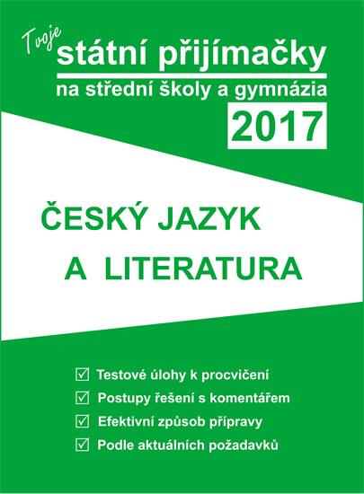 Tvoje státní přijímačky 2017 - Český jazyk a literatura - 17x23 cm