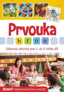 Prvouka hrou - Zábavné aktivity pro 1. až 3. třídu ZŠ
