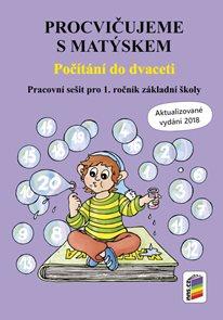 Procvičujeme s Matýskem pro 1. ročník ZŠ - Počítání do dvaceti - aktualizované vydání 2018