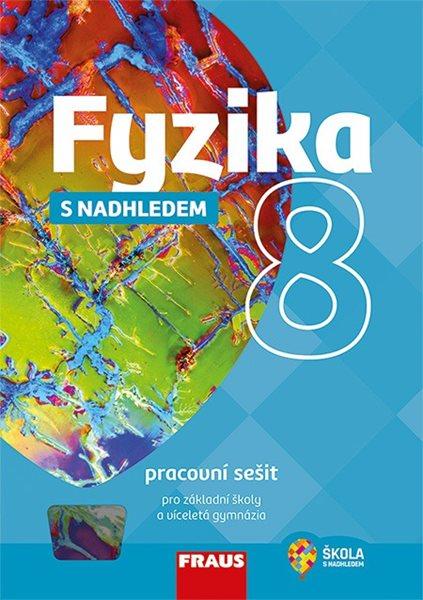 Fyzika 8 s nadhledem 2v1 - pracovní sešit /nová generace/ - Randa Miroslav a kol. - 210×297 mm