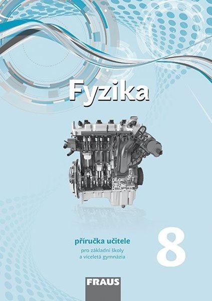 Fyzika 8 - příručka učitele /nová generace/ - RNDr. Miroslav Randa, Ph.D. a kolektiv autorů - 210×297 mm