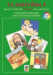 Vlastivěda 5 - Významné události nových českých dějin - pracovní sešit (barevný)