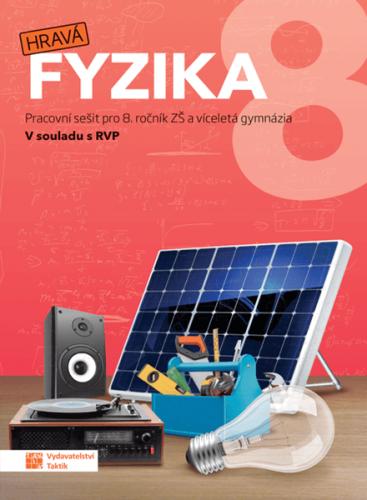 Hravá fyzika 8 – pracovní sešit - nová řada - Mgr. P. Enevová, Mgr. H. Benkovská, Ing. J. Brůnová a kol. - A4