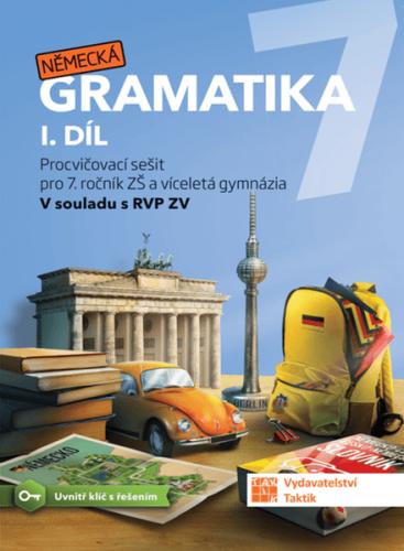 Německá gramatika 7 pro ZŠ – 1. díl - pracovní sešit - A5