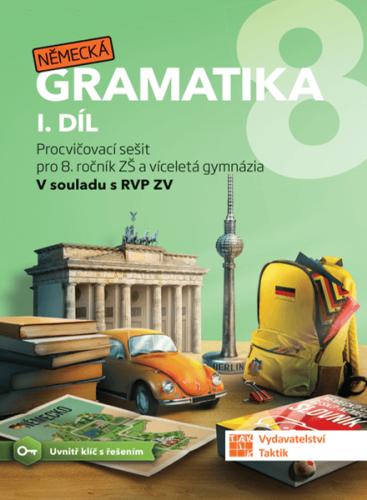 Německá gramatika 8 pro ZŠ – 1. díl - pracovní sešit