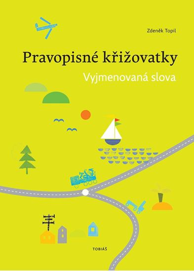 Pravopisné křižovatky Vyjmenovaná slova - PaedDr. Zdeněk Topil - A5