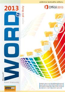 Word 2013 nejen pro školy - Klatovský Karel Ing. - A4