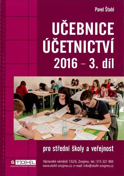 Učebnice účetnictví 2016 pro SŠ - 3. díl - Pavel Štohl