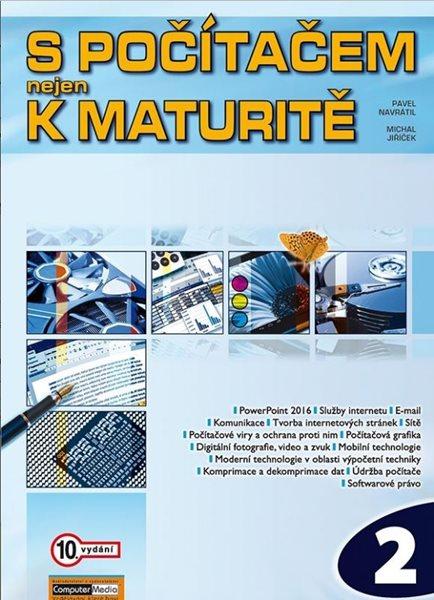 S počítačem nejen k maturitě 2 - 10. vydání - Pavel Navrátil; Michal Jiříček - 210×297 mm