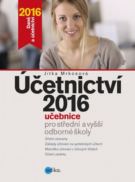 Účetnictví 2016, učebnice pro SŠ a VOŠ - Jitka Mrkosová - 17x23 cm