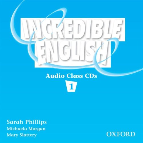 Incredible English 1 - Class Audio CDs - Phillips, S. - Morgan, M. - Slattery,m.