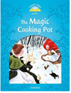 Classic Tales Second Edition Level 1 the Magic Cooking Pot + Audio Mp3 Pack
