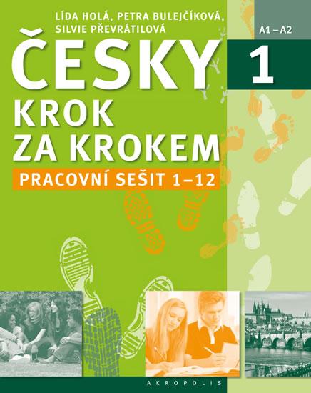 Česky krok za krokem 1 - Pracovní sešit Lekce 1-12 - Lída Holá, Petra Bulejčíková, Silvie Převrátilová - 23x29 cm