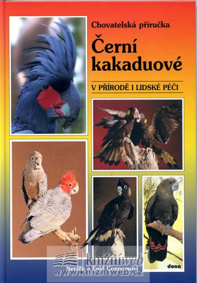 Černí kakaduové v přírodě i lidské péči-chov.přír. - Neville a Enid Connosovi - 17x24 cm, Sleva 23%
