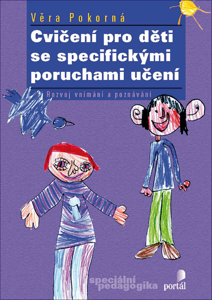 Cvičení pro děti se specifickými poruchami učení - Věra Pokorná - 16x23 cm