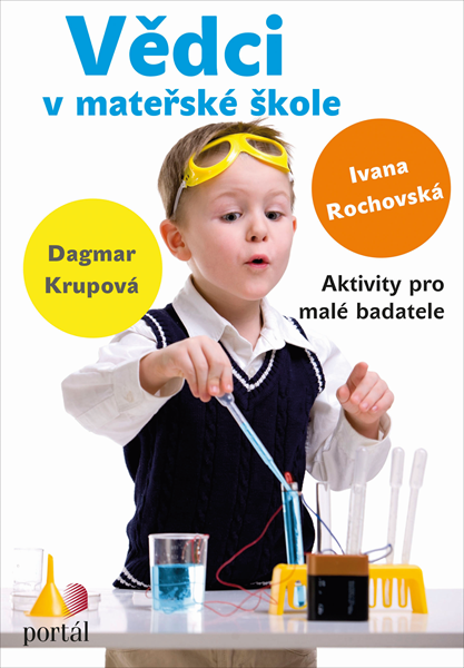 Vědci v mateřské škole - Ivana Rochovská; Dagmar Krupová - 17x23 cm
