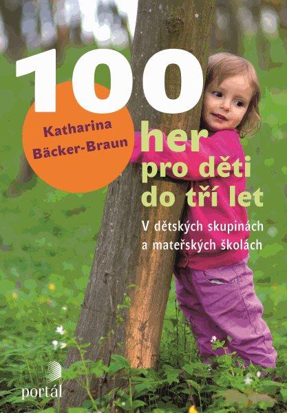 100 her pro děti do tří let - Katharina Bäcker-Braun