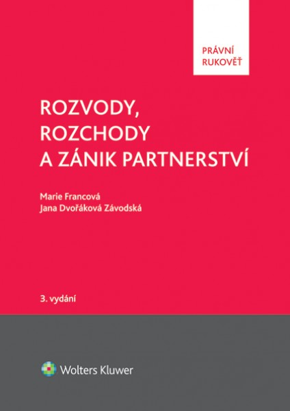 Rozvody, rozchody a zánik partnerství, 3. vydání - Marie Francová, Jana Dvořáková Závodská