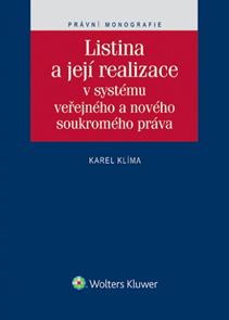 Listina a její realizace v systému veřejného a nového soukromého práva