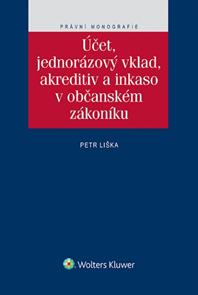 Účet, jednorázový vklad, akreditiv a inkaso v občanském zákoníku