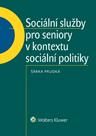 Sociální služby pro seniory v kontextu sociální politiky