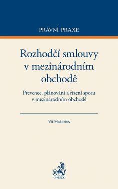 Rozhodčí smlouvy v mezinárodním obchodě - Vít Makarius - 15x21 cm