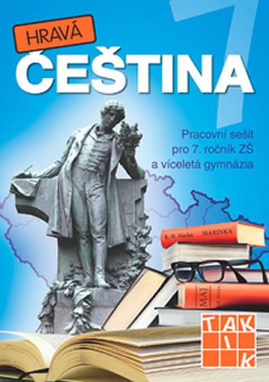 Hravá čeština 7 - Pracovní sešit pro 7. ročník ZŠ a víceletá gymnázia - Andrea Pavlíčková a kolektiv - 21x30 cm