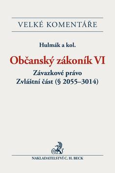Občanský zákoník VI. Závazkové právo. Zvláštní část (§ 2055-3014). Komentář - Hulmák a kol.