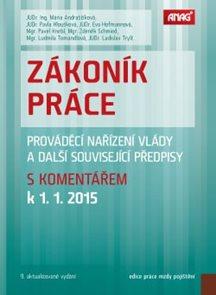 Zákoník práce 2015, prováděcí nařízení vlády a další související předpisy s komentářem