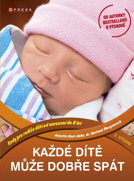 Každé dítě může dobře spát - Annette Kast-Zahn, Hartmut Morgenroth - 17x22 cm
