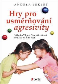 Hry pro usměrňování agresivity - Andrea Erkert - 16x24 cm