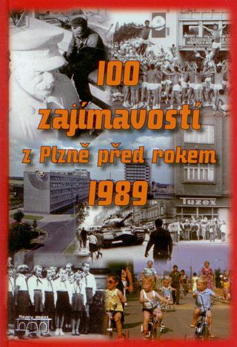 100 zajímavostí z Plzně před rokem 1989 - 16x22 cm