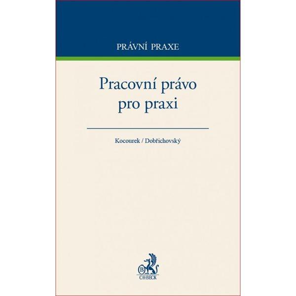 Pracovní právo pro praxi - Kocourek, Dobřichovský