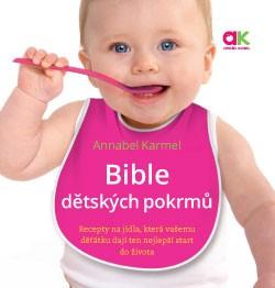 Bible dětských pokrmů - Annabel Karmel
