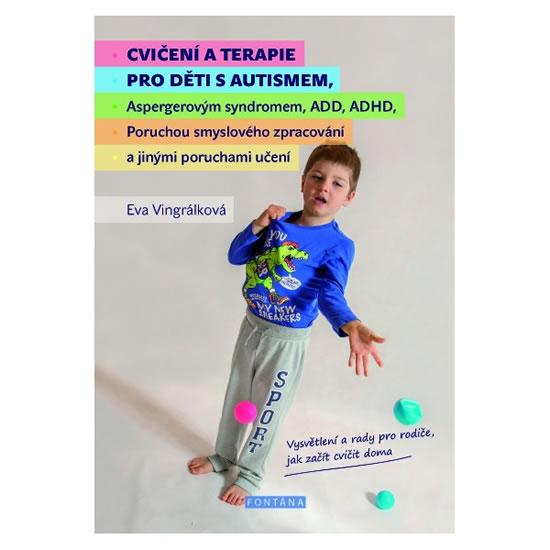Cvičení a terapie pro děti s autismem - Vingrálková Eva - 14x20 cm