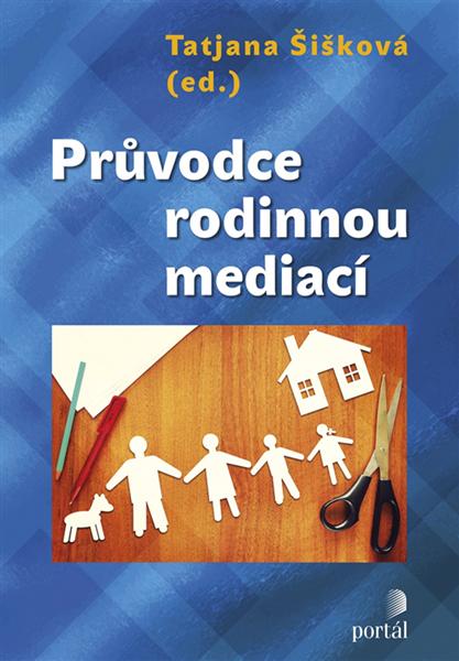 Průvodce rodinnou mediací - Tatjana Šišková - 16x23 cm