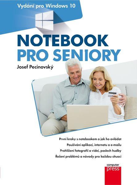 Notebook pro seniory: Vydání pro Windows 10 - Josef Pecinovský - 17x23 cm